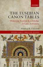 The Eusebian Canon Tables: Ordering Textual Knowledge in Late Antiquity