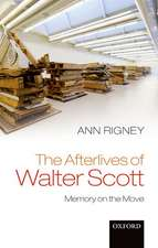 The Afterlives of Walter Scott: Memory on the Move