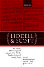 Liddell and Scott: The History, Methodology, and Languages of the World's Leading Lexicon of Ancient Greek