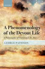 A Phenomenology of the Devout Life: A Philosophy of Christian Life, Part I