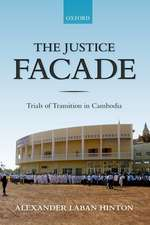 The Justice Facade: Trials of Transition in Cambodia