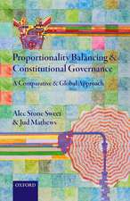 Proportionality Balancing and Constitutional Governance: A Comparative and Global Approach