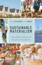 Sustainable Materialism: Environmental Movements and the Politics of Everyday Life