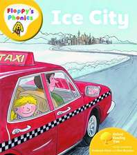 Oxford Reading Tree: Level 5: Floppy's Phonics: Ice City