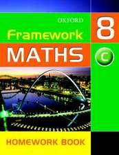 Framework Maths: Y8: Year 8 Core Homework Book