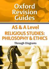AS and A Level Religious Studies: Philosophy & Ethics Through Diagrams: Oxford Revision Guides