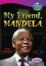 Oxford Reading Tree: Levels 10-12: TreeTops True Stories: My Friend, Mandela