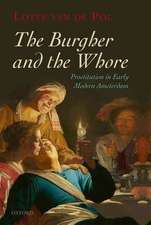 The Burgher and the Whore: Prostitution in Early Modern Amsterdam