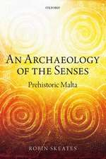 An Archaeology of the Senses: Prehistoric Malta