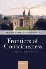 Frontiers of Consciousness: Chichele Lectures