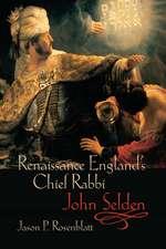 Renaissance England's Chief Rabbi: John Selden