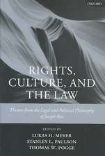 Rights, Culture and the Law: Themes from the Legal and Political Philosophy of Joseph Raz
