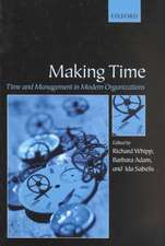 Making Time: Time and Management in Modern Organizations