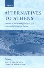 Alternatives to Athens: Varieties of Political Organization and Community in Ancient Greece