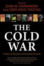 The Cold War: A History in Documents and Eyewitness Accounts