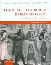 The Beautiful Burial in Roman Egypt: Art, Identity, and Funerary Religion
