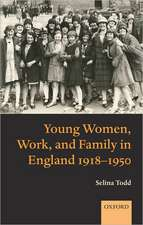 Young Women, Work, and Family in England 1918-1950