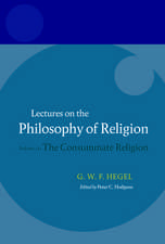 Hegel: Lectures on the Philosophy of Religion: Volume III: The Consummate Religion