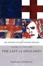 The Oxford English Literary History: Volume 12: 1960-2000: The Last of England?