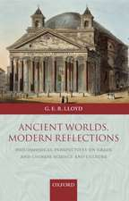 Ancient Worlds, Modern Reflections: Philosophical Perspectives on Greek and Chinese Science and Culture