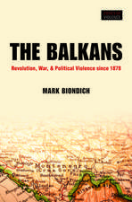 The Balkans: Revolution, War, and Political Violence since 1878