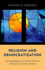 Religion and Democratization: Framing Religious and Political Identities in Muslim and Catholic Societies