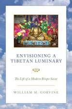Envisioning a Tibetan Luminary: The Life of a Modern Bönpo Saint