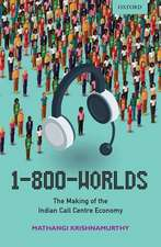 1-800-Worlds: The Making of the Indian Call Centre Economy