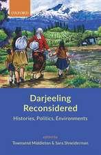 Darjeeling Reconsidered: Histories, Politics, Environments