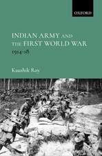 Indian Army and the First World War: 1914-18