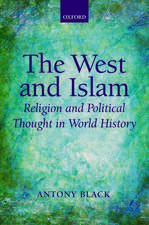 The West and Islam: Religion and Political Thought in World History