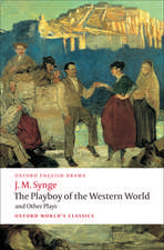 The Playboy of the Western World and Other Plays: Riders to the Sea; The Shadow of the Glen; The Tinker's Wedding; The Well of the Saints; The Playboy of the Western World; Deirdre of the Sorrows