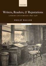Writers, Readers, and Reputations: Literary Life in Britain 1870-1918