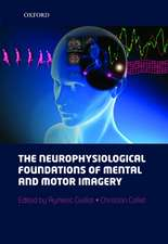 The neurophysiological foundations of mental and motor imagery