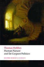 The Elements of Law Natural and Politic. Part I: Human Nature; Part II: De Corpore Politico: with Three Lives