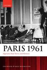 Paris 1961: Algerians, State Terror, and Memory