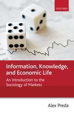 Information, Knowledge, and Economic Life: An Introduction to the Sociology of Markets