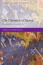 The Chronicle of Morea: Historiography in Crusader Greece