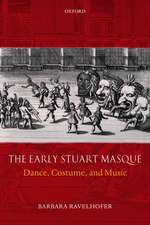 The Early Stuart Masque: Dance, Costume, and Music