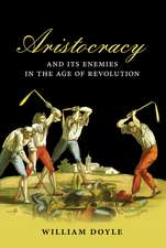 Aristocracy and Its Enemies in the Age of Revolution:  A Patient-Centred Approach
