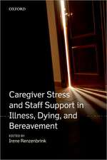 Caregiver Stress and Staff Support in Illness, Dying and Bereavement