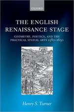 The English Renaissance Stage: Geometry, Poetics, and the Practical Spatial Arts 1580-1630