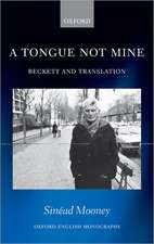 A Tongue Not Mine: Beckett and Translation