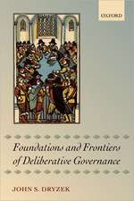 Foundations and Frontiers of Deliberative Governance