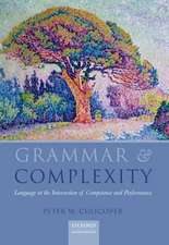 Grammar & Complexity: Language at the Intersection of Competence and Performance