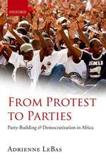 From Protest to Parties: Party-Building and Democratization in Africa