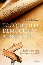Tocqueville, Democracy, and Religion: Checks and Balances for Democratic Souls