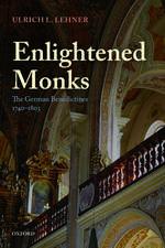 Enlightened Monks: The German Benedictines 1740-1803
