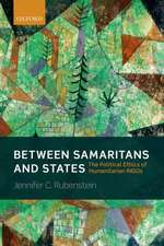 Between Samaritans and States: The Political Ethics of Humanitarian INGOs