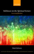 Balthasar on the Spiritual Senses: Perceiving Splendour